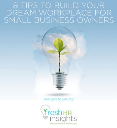 8 Tips to build Your dream workplace for small Business owners - eBooks and Workshops