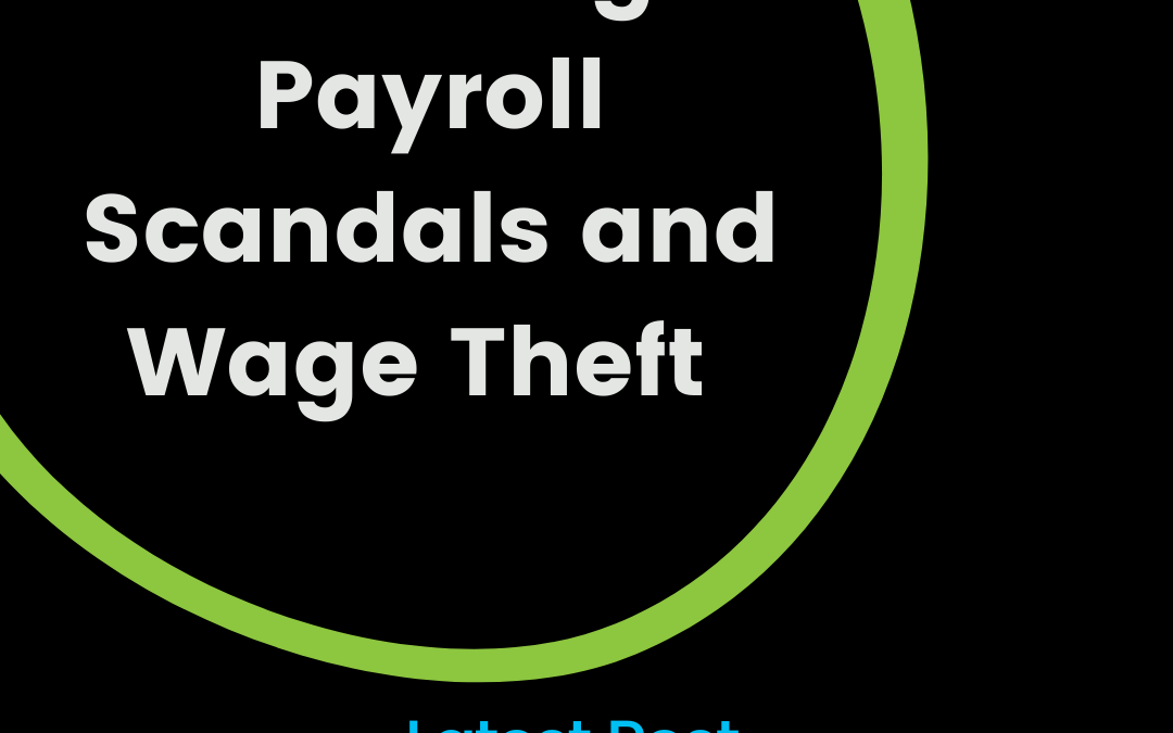 Employers with payroll scandals and wage theft now face big consequences and lawsuits in Australia.